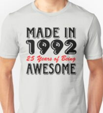 Made In 1992 25 Years of Being Awesome  Unisex T-Shirt