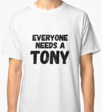 Everyone needs a Tony Classic T-Shirt