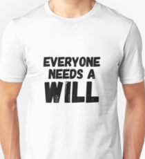 Everyone needs a Will Unisex T-Shirt