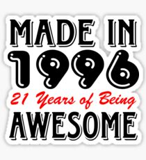 Made In 1996 21 Years of Being Awesome Sticker