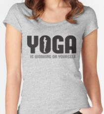 Yoga is working on yourself Women's Fitted Scoop T-Shirt