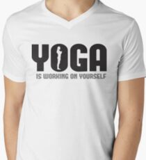 Yoga is working on yourself Men's V-Neck T-Shirt