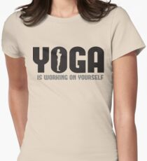 Yoga is working on yourself Women's Fitted T-Shirt