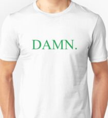 DAMN. Unisex T-Shirt