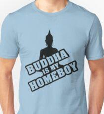 Buddha is my homeboy T-Shirt