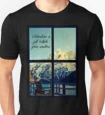 Adventure is just outside your window Unisex T-Shirt