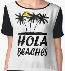 Hola Beaches Funny Statement T-Shirt! Chiffon Top