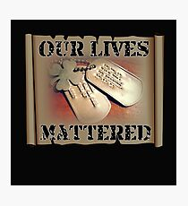 Lives Mattered Photographic Print