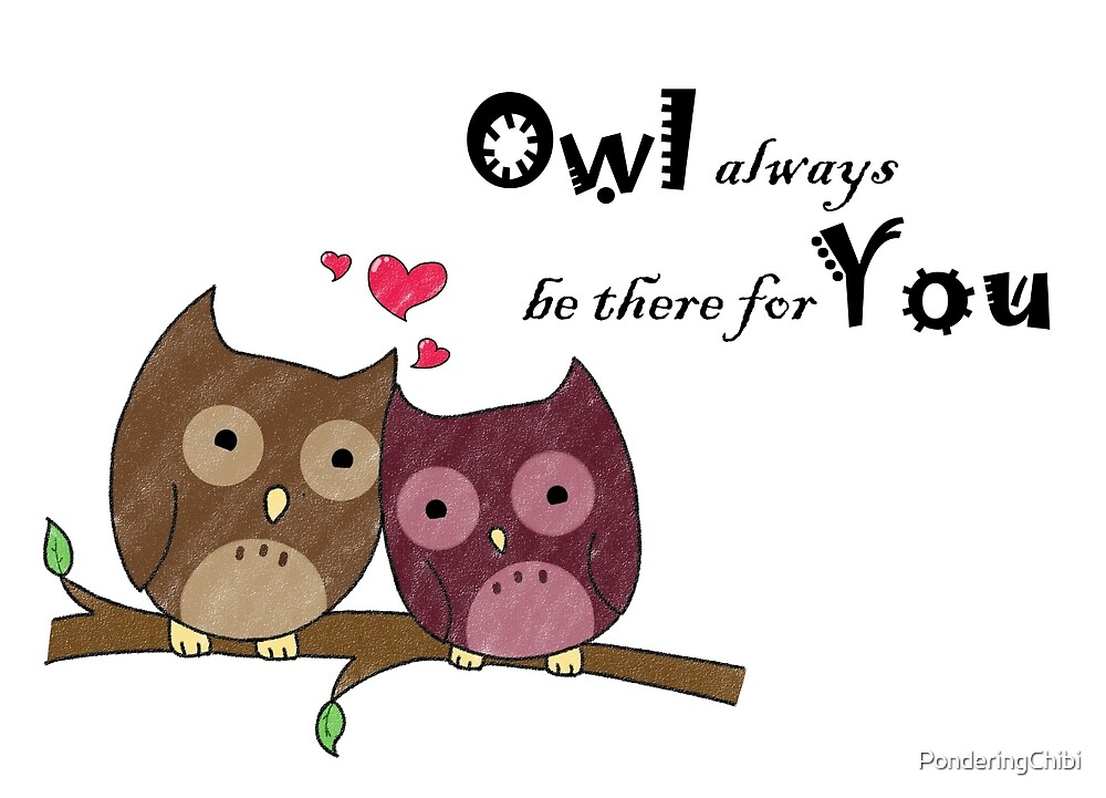 Owl Always be There for You by PonderingChibi