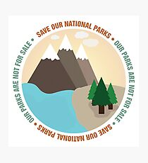 Save Our National Parks Photographic Print
