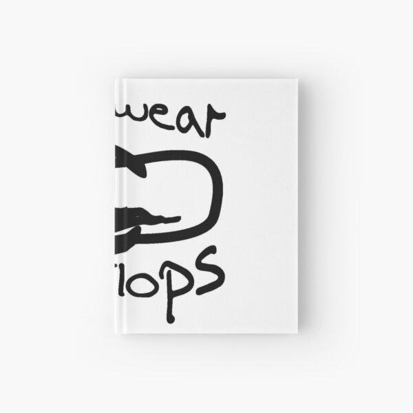 Flip Flop Lovers I only wear Flip Flops Hardcover Journal