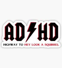 ADHD Highway To Hey Look A Squirrel Sticker