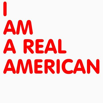 I am a real American by vapidclothing