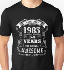 34th Birthday Gift Born in August 1983, 34 years of being awesome Unisex T-Shirt