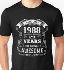29th Birthday Gift Born in August 1988, 29 years of being awesome Unisex T-Shirt