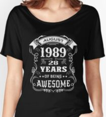 28th Birthday Gift Born in August 1989, 28 years of being awesome Women's Relaxed Fit T-Shirt