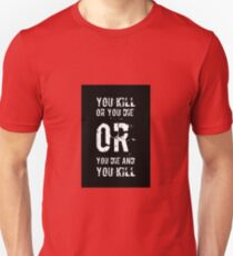 Zombie - Kill or you die Unisex T-Shirt