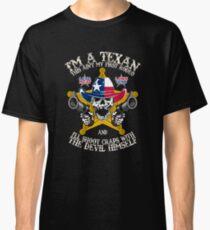I Am Texan I Eat Meat and Own Guns Classic T-Shirt