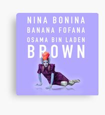 Nina Bonina Banana Fofana Osama Bin Laden Brown Canvas Print