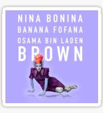 Nina Bonina Banana Fofana Osama Bin Laden Brown Sticker