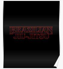 Brazilian Jiu-Jitsu - Weirder Things (BJJ) Poster
