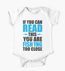 If you can read this you are fishing too close Kids Clothes