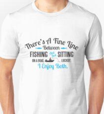 Fishing or just sitting on a boat? I enjoy both! Unisex T-Shirt