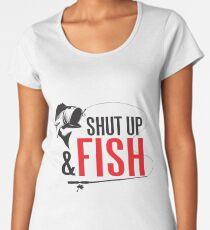 Shut up and fish Women's Premium T-Shirt