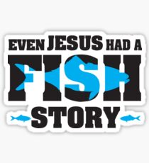 Even jesus had a fish story Sticker