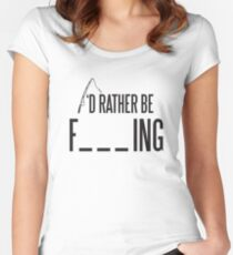 I'd rather be fishing Women's Fitted Scoop T-Shirt