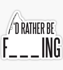 I'd rather be fishing Sticker