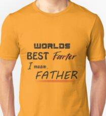 World best farter, I mean FATHER Unisex T-Shirt