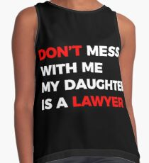 DON'T mess with me my Daughter is a LAWYER Contrast Tank