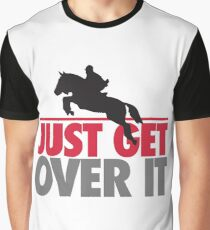 Just get over it - riding Graphic T-Shirt