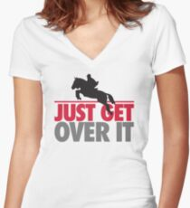 Just get over it - riding Women's Fitted V-Neck T-Shirt