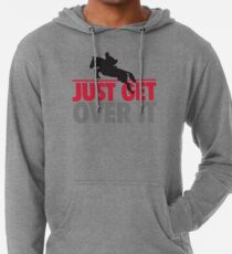 Just get over it - riding Lightweight Hoodie