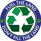 Fuel the Land, Don't Fill the Land by Rich Anderson