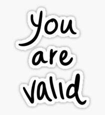 """""""You Are Valid"""" Sticker"""