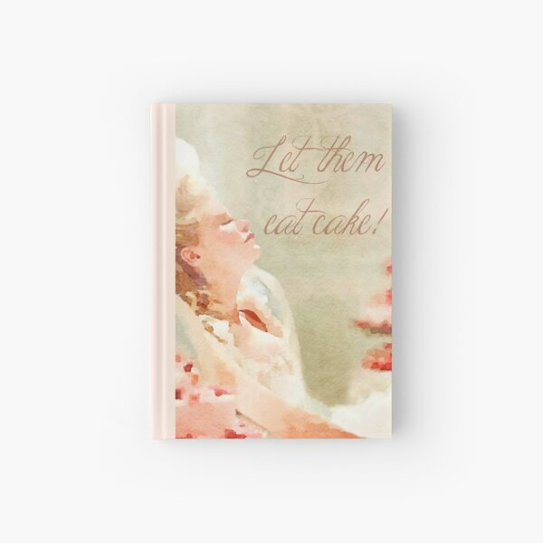 Marie Antoinette:  Let Them Eat Cake Hardcover Journal