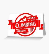 Original climbing gangstas Greeting Card
