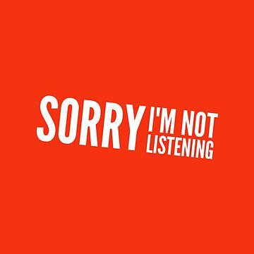 Sorry I'm not Listening by samiluan