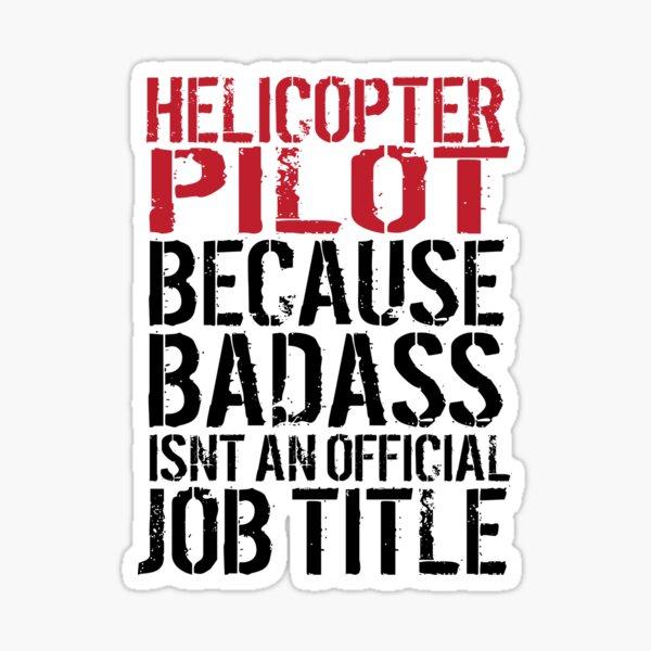 Badass Helicopter Pilot Sticker