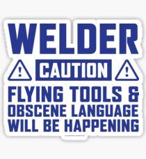 Caution Welder Flying Tools Sticker