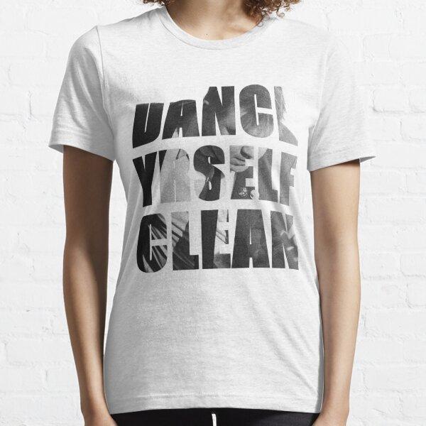 Dance Yrself Clean Essential T-Shirt