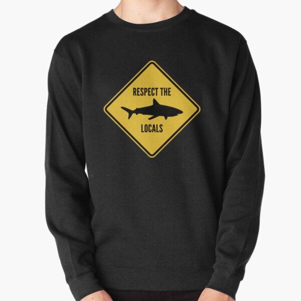Respect The Locals Pullover Sweatshirt