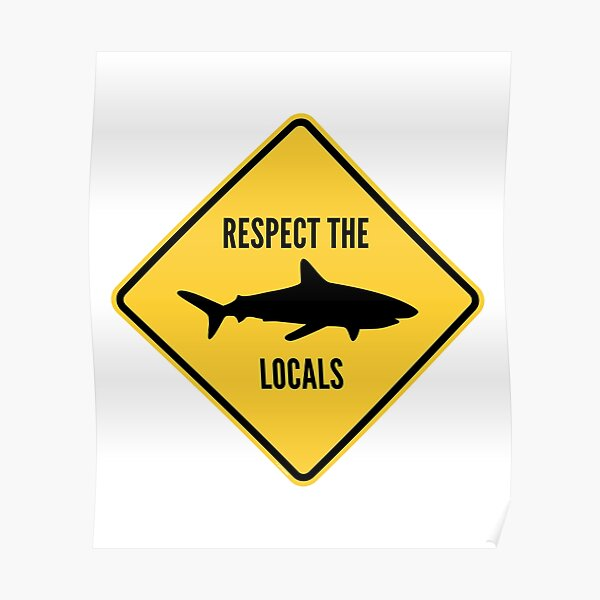 Respect The Locals Poster