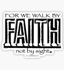 WE WALK BY FAITH Sticker