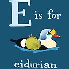 E is for Eidurian by veronicafannin