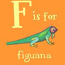 F is for Figuana by veronicafannin