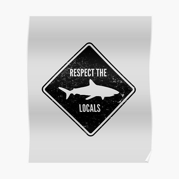 Respect The Locals - Shark Diving Poster